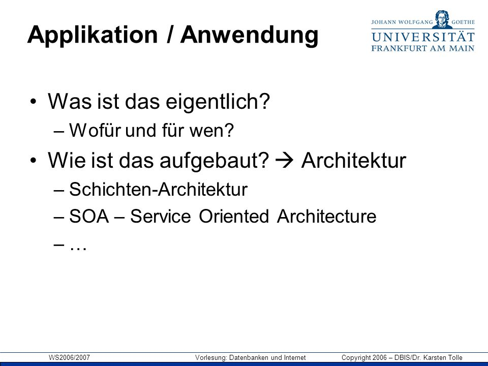 Applikation / Anwendung
