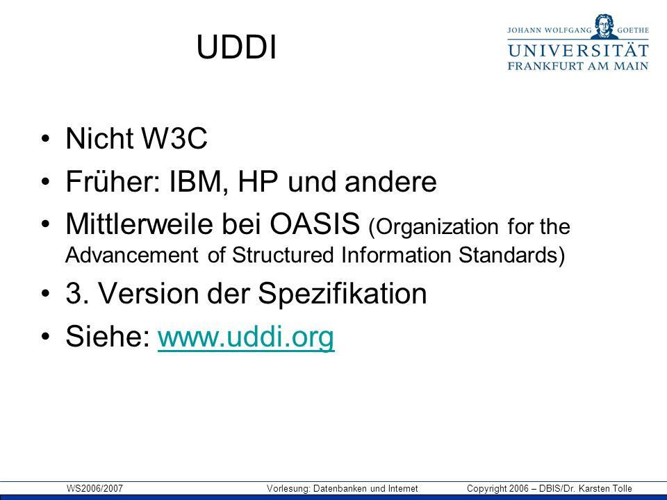 UDDI Nicht W3C Früher: IBM, HP und andere