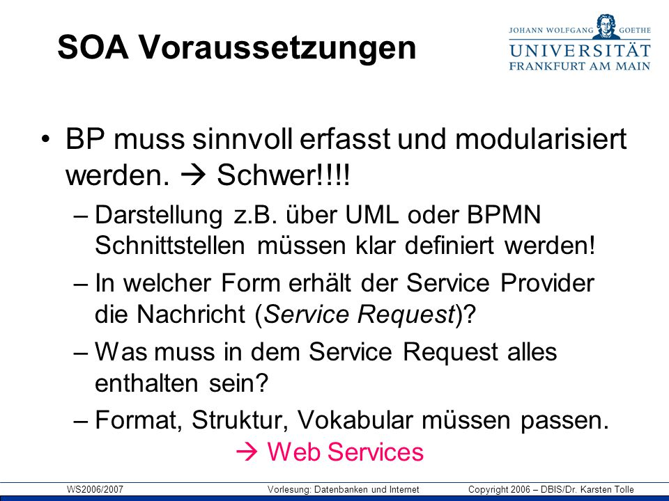 SOA Voraussetzungen BP muss sinnvoll erfasst und modularisiert werden.  Schwer!!!!
