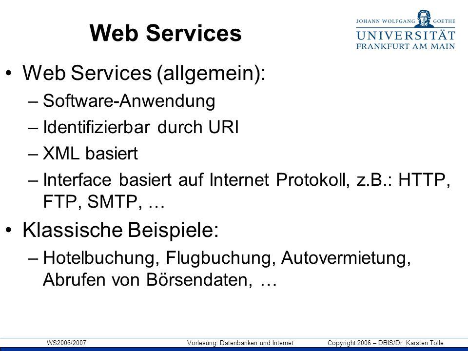 Web Services Web Services (allgemein): Klassische Beispiele: