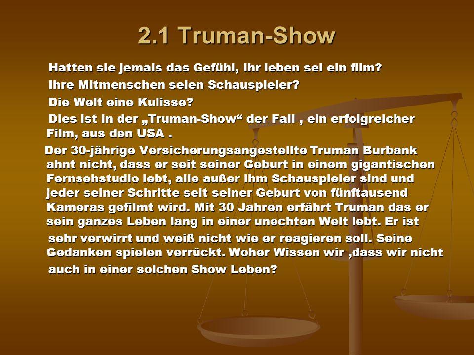 2.1 Truman-Show Hatten sie jemals das Gefühl, ihr leben sei ein film