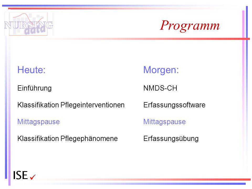 Programm Heute: Morgen: Einführung Klassifikation Pflegeinterventionen