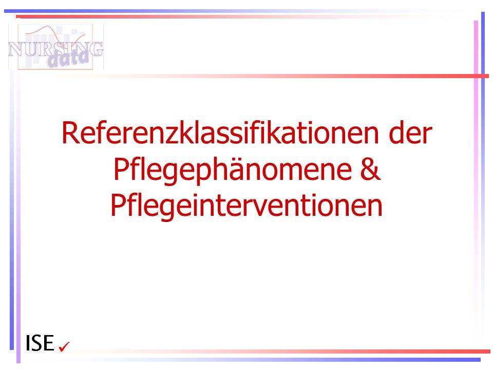 Referenzklassifikationen der Pflegephänomene & Pflegeinterventionen