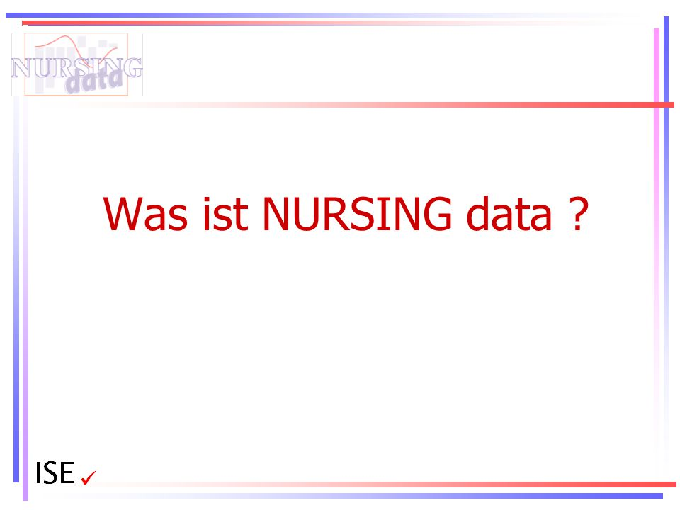 Was ist NURSING data