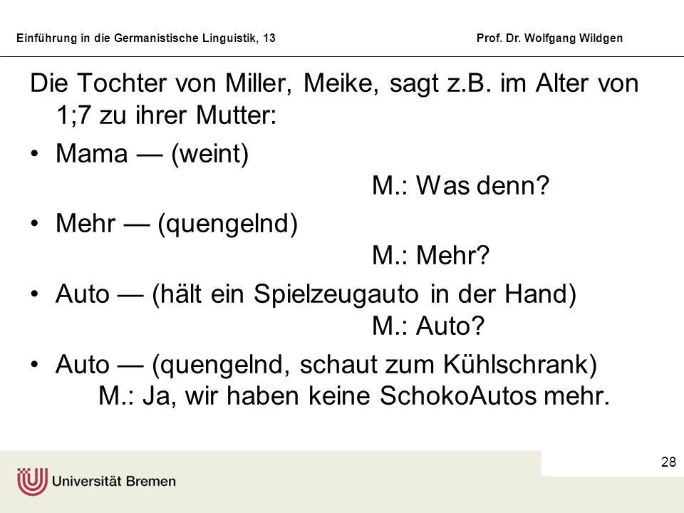 Die Tochter von Miller, Meike, sagt z. B