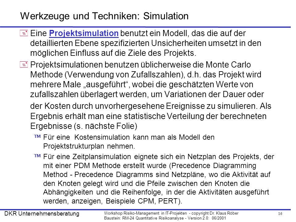 Werkzeuge und Techniken: Simulation