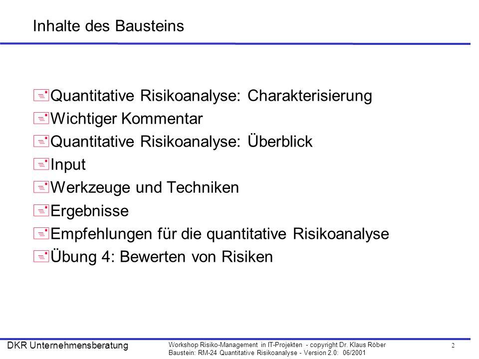 Inhalte des Bausteins Quantitative Risikoanalyse: Charakterisierung. Wichtiger Kommentar. Quantitative Risikoanalyse: Überblick.