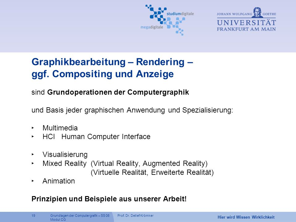 Graphikbearbeitung – Rendering – ggf. Compositing und Anzeige