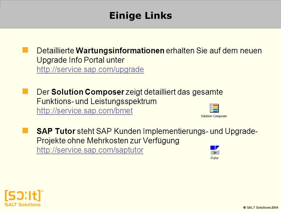 Einige Links Detaillierte Wartungsinformationen erhalten Sie auf dem neuen Upgrade Info Portal unter http://service.sap.com/upgrade.