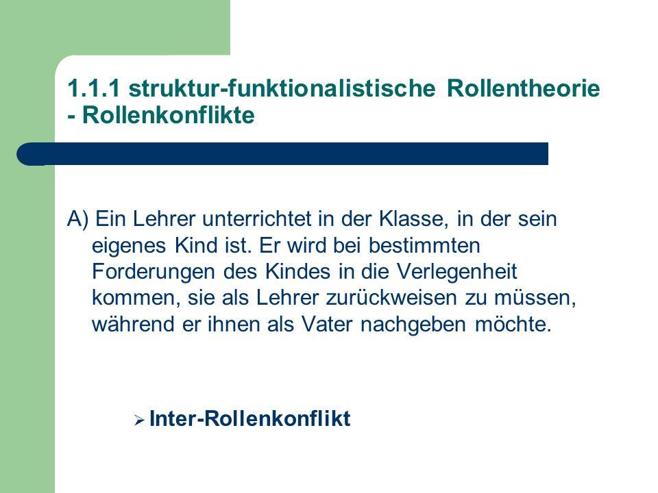 1.1.1 struktur-funktionalistische Rollentheorie - Rollenkonflikte