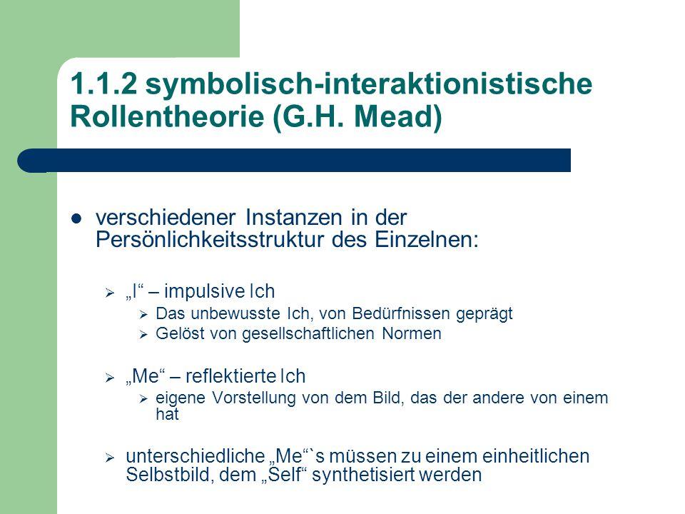1.1.2 symbolisch-interaktionistische Rollentheorie (G.H. Mead)