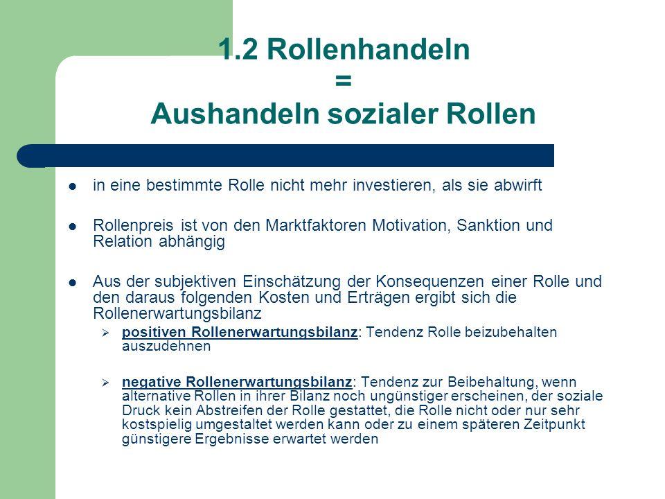1.2 Rollenhandeln = Aushandeln sozialer Rollen