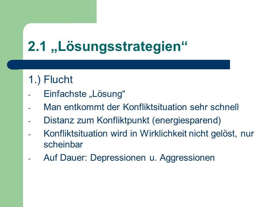"""2.1 """"Lösungsstrategien 1.) Flucht Einfachste """"Lösung"""