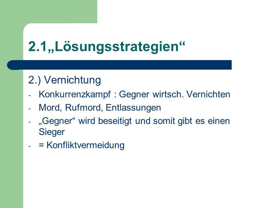 "2.1""Lösungsstrategien 2.) Vernichtung"