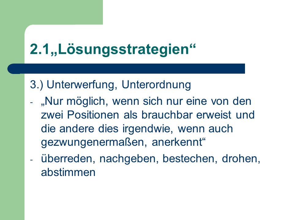 """2.1""""Lösungsstrategien 3.) Unterwerfung, Unterordnung"""