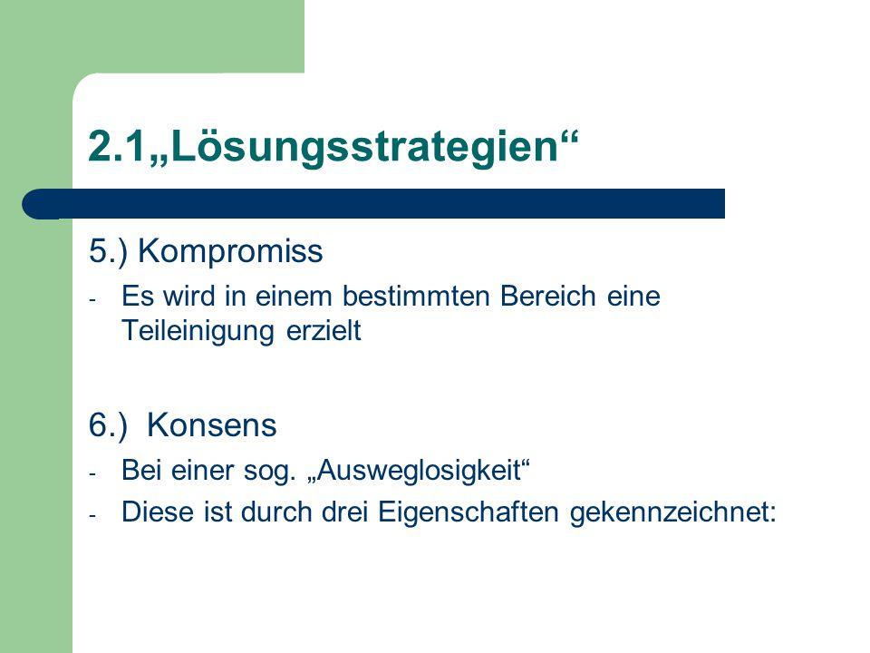 """2.1""""Lösungsstrategien 5.) Kompromiss 6.) Konsens"""