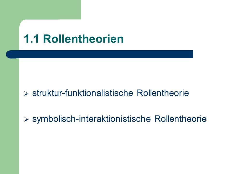 1.1 Rollentheorien struktur-funktionalistische Rollentheorie