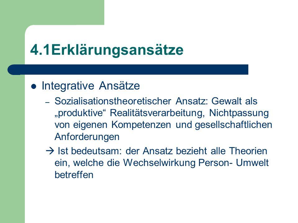 4.1Erklärungsansätze Integrative Ansätze