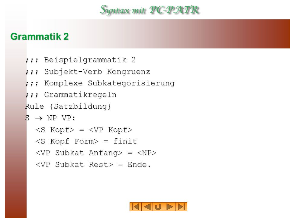 Grammatik 2 ;;; Beispielgrammatik 2 ;;; Subjekt‑Verb Kongruenz