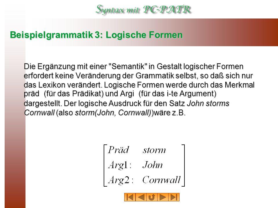 Beispielgrammatik 3: Logische Formen