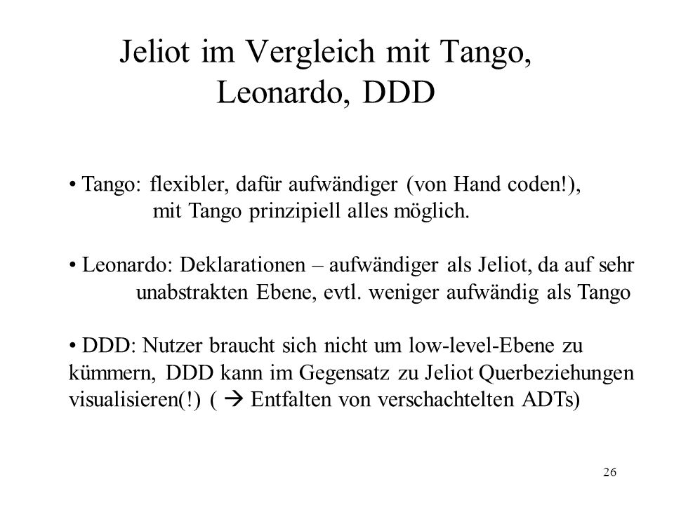 Jeliot im Vergleich mit Tango, Leonardo, DDD