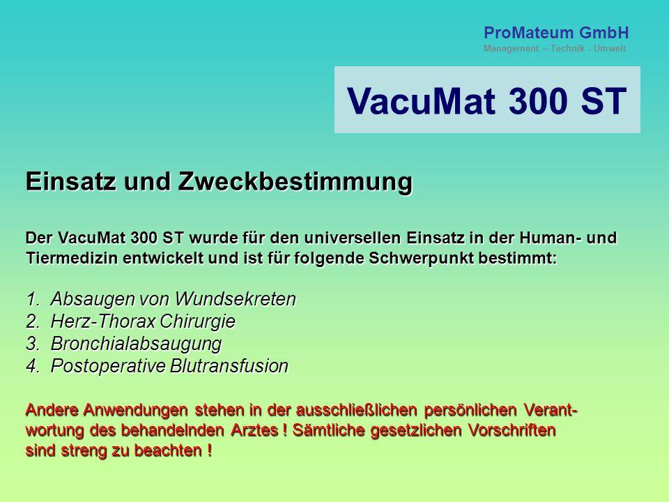 VacuMat 300 ST Einsatz und Zweckbestimmung Absaugen von Wundsekreten