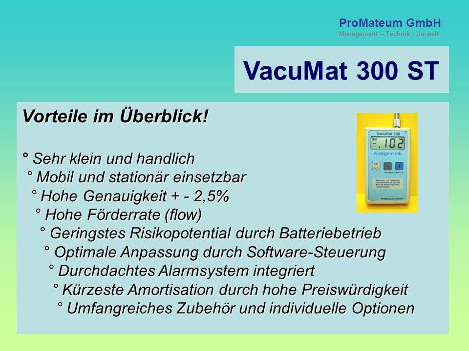 VacuMat 300 ST Vorteile im Überblick! ° Sehr klein und handlich
