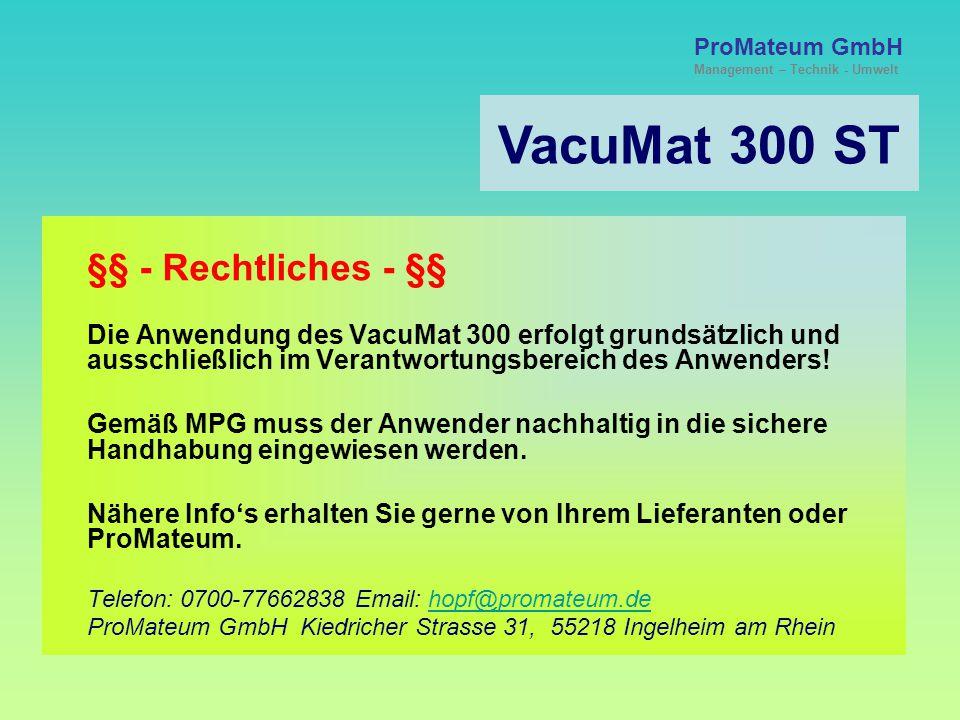 VacuMat 300 ST §§ - Rechtliches - §§