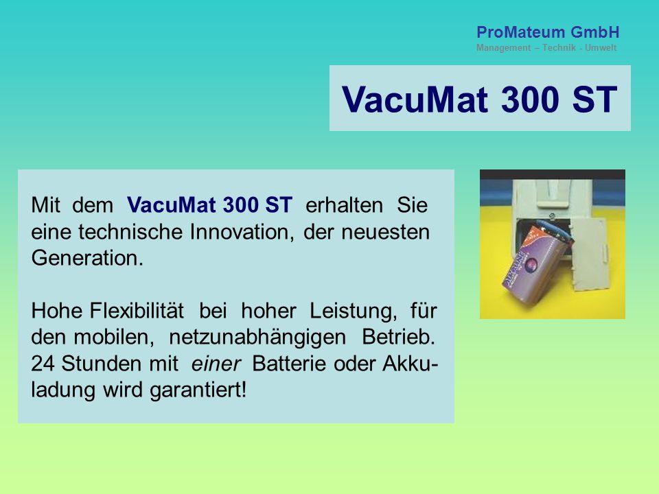 VacuMat 300 ST Mit dem VacuMat 300 ST erhalten Sie