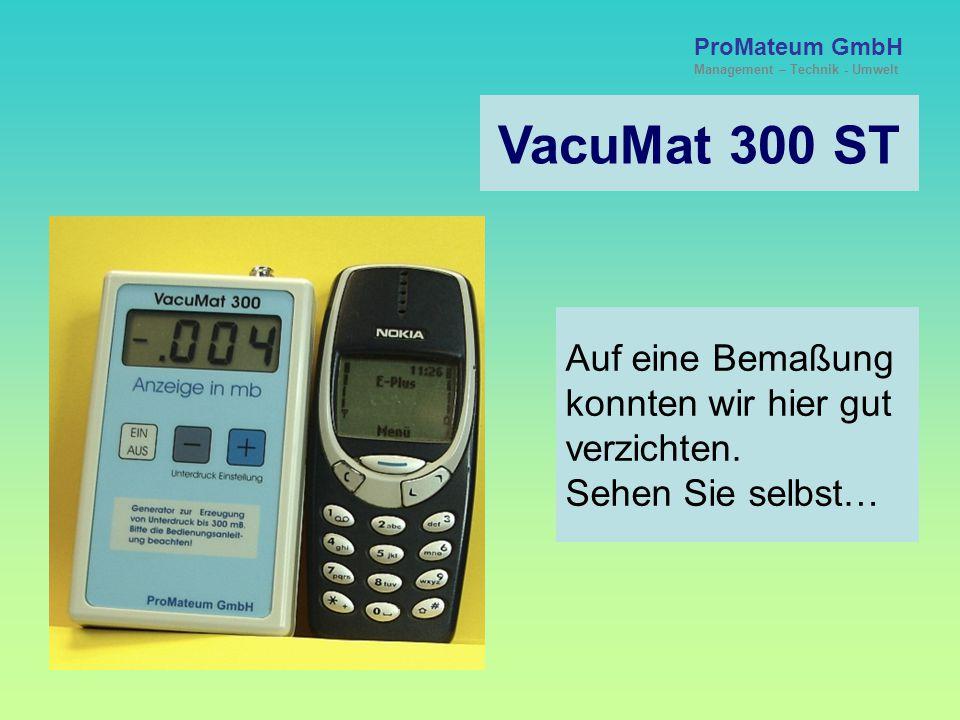 VacuMat 300 ST Auf eine Bemaßung konnten wir hier gut verzichten.