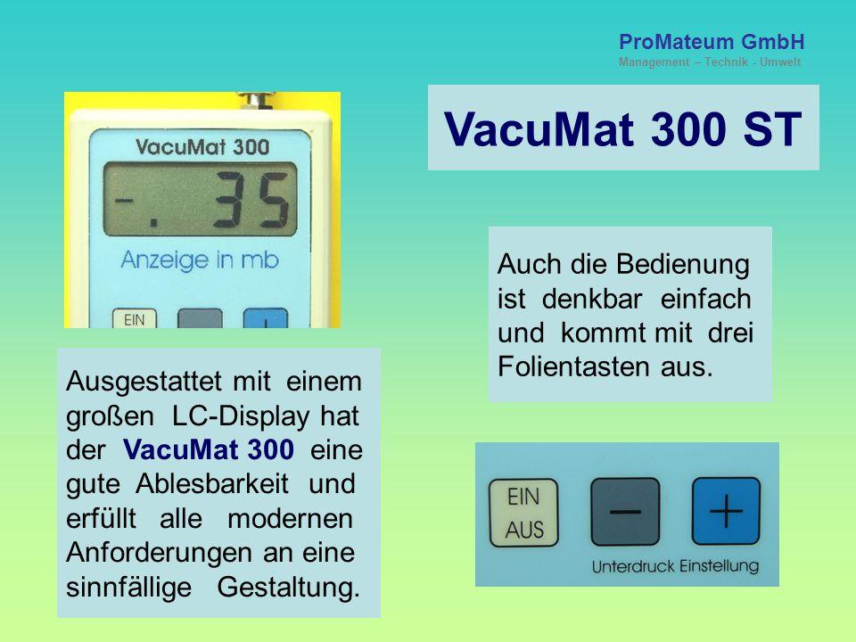 VacuMat 300 ST Auch die Bedienung ist denkbar einfach