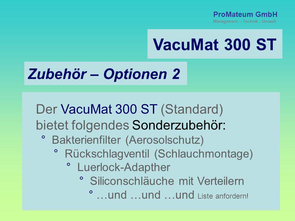 VacuMat 300 ST Zubehör – Optionen 2 Der VacuMat 300 ST (Standard)