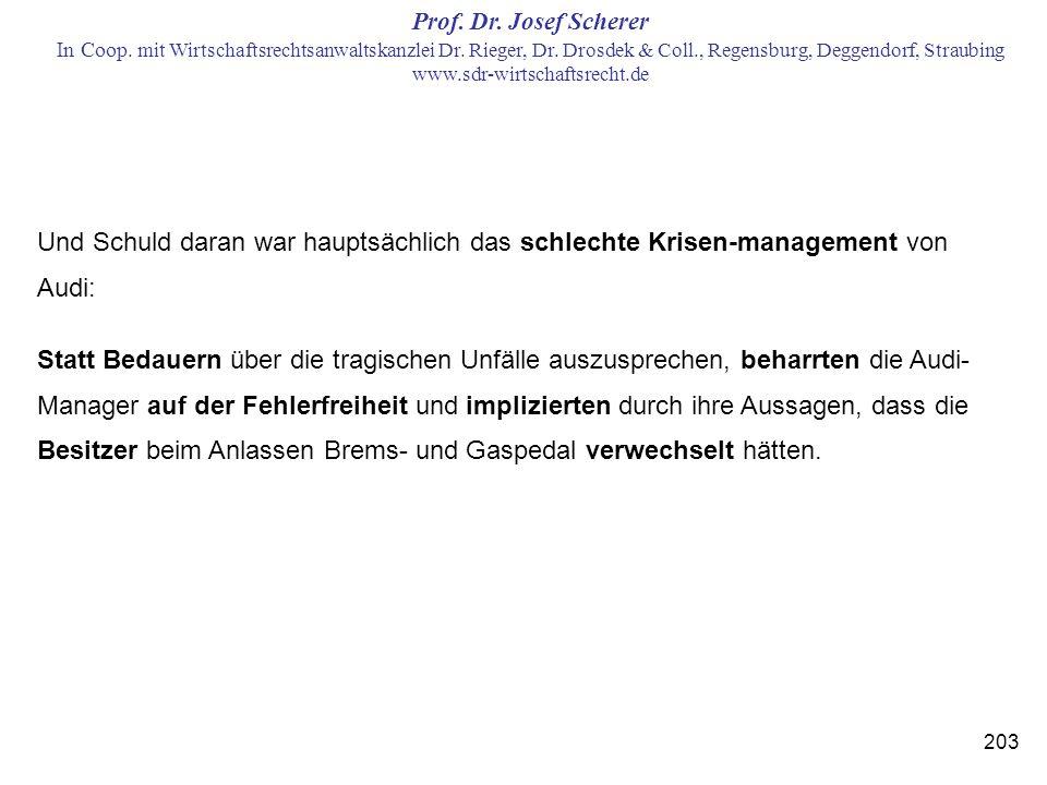 Und Schuld daran war hauptsächlich das schlechte Krisen-management von Audi: