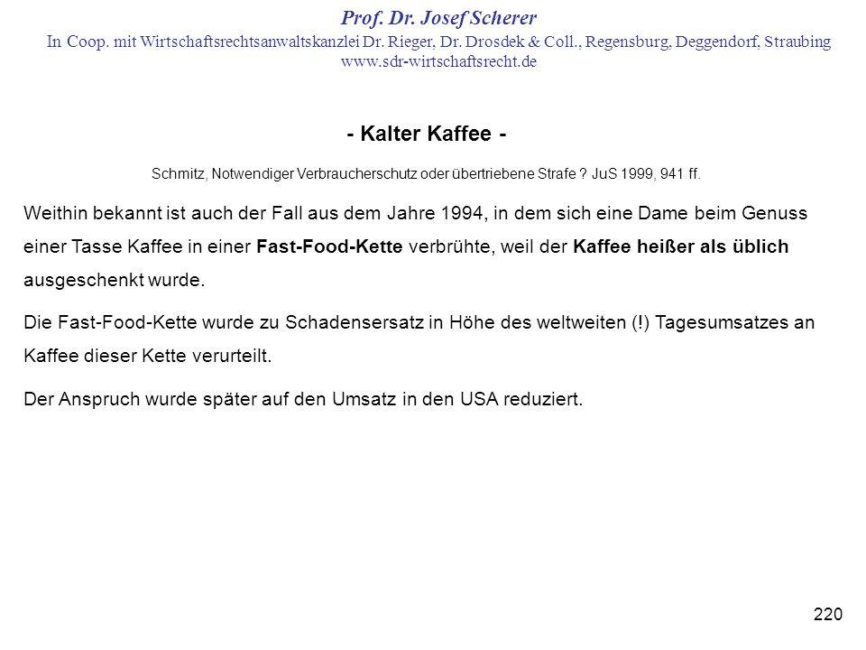 - Kalter Kaffee - Schmitz, Notwendiger Verbraucherschutz oder übertriebene Strafe JuS 1999, 941 ff.