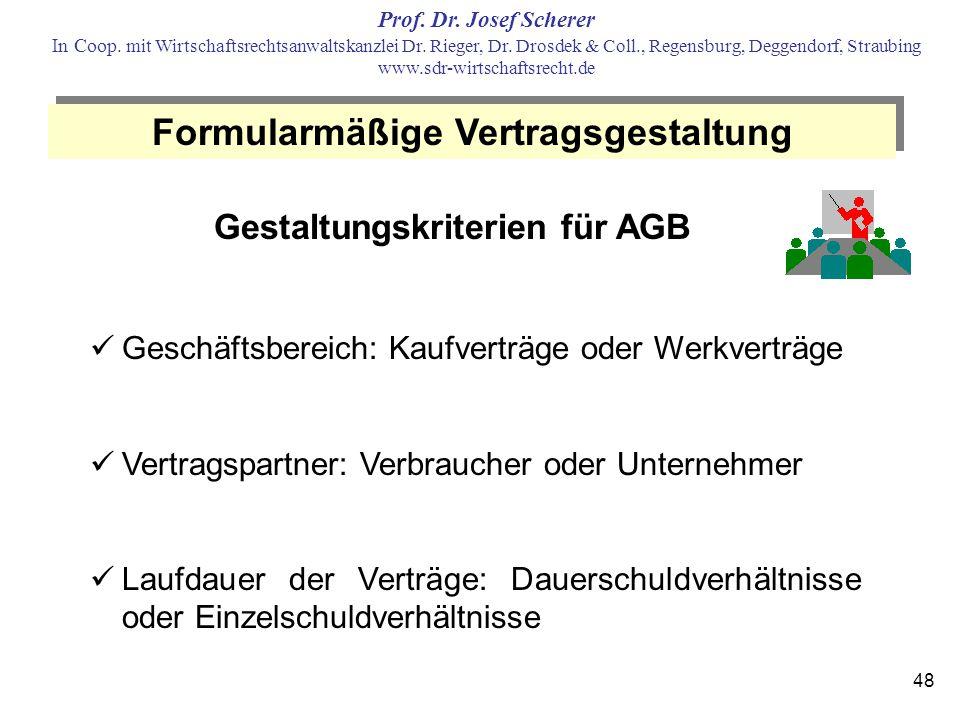 Formularmäßige Vertragsgestaltung Gestaltungskriterien für AGB