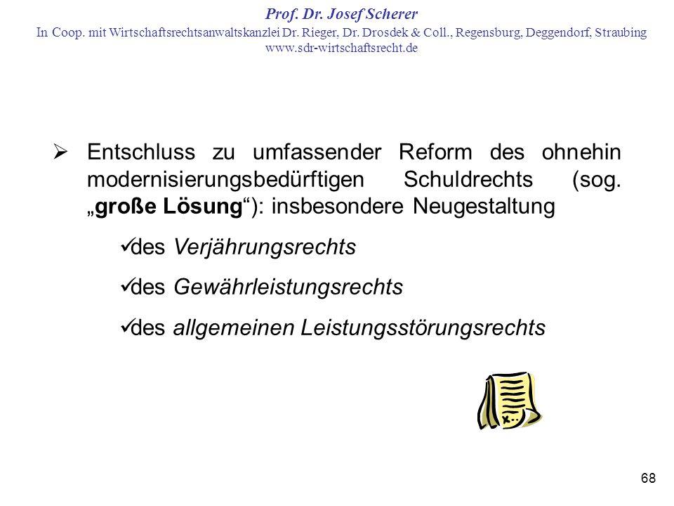 """Entschluss zu umfassender Reform des ohnehin modernisierungsbedürftigen Schuldrechts (sog. """"große Lösung ): insbesondere Neugestaltung"""