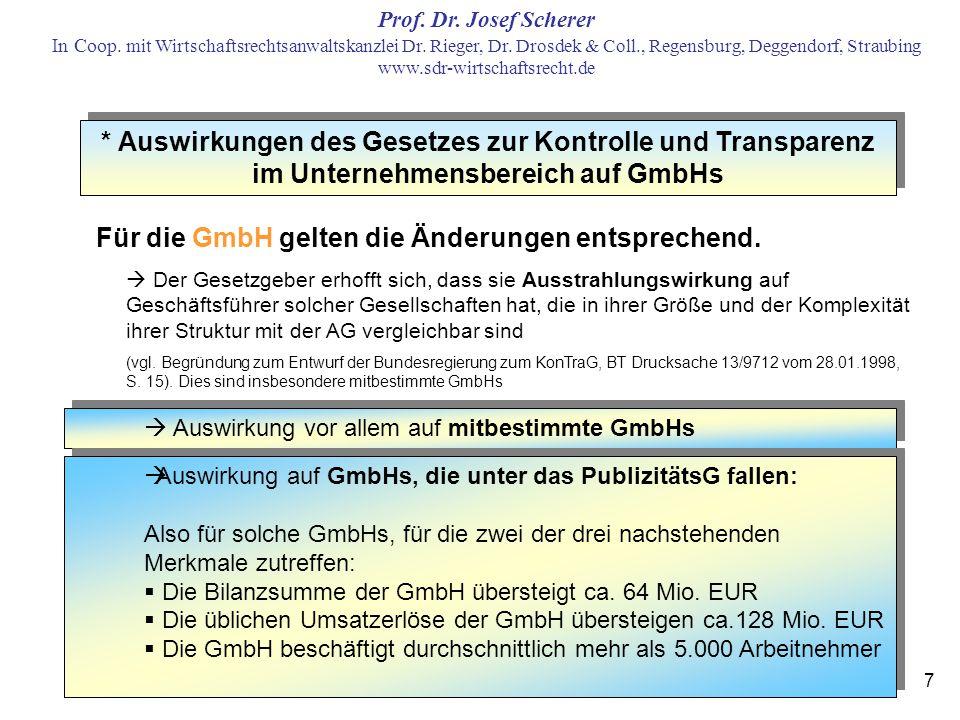 Für die GmbH gelten die Änderungen entsprechend.