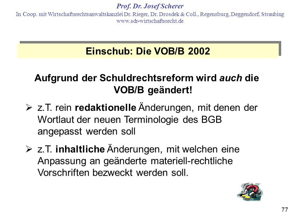 Aufgrund der Schuldrechtsreform wird auch die VOB/B geändert!