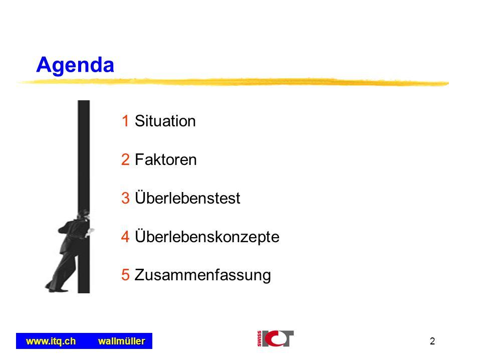 Agenda 1 Situation 2 Faktoren 3 Überlebenstest 4 Überlebenskonzepte