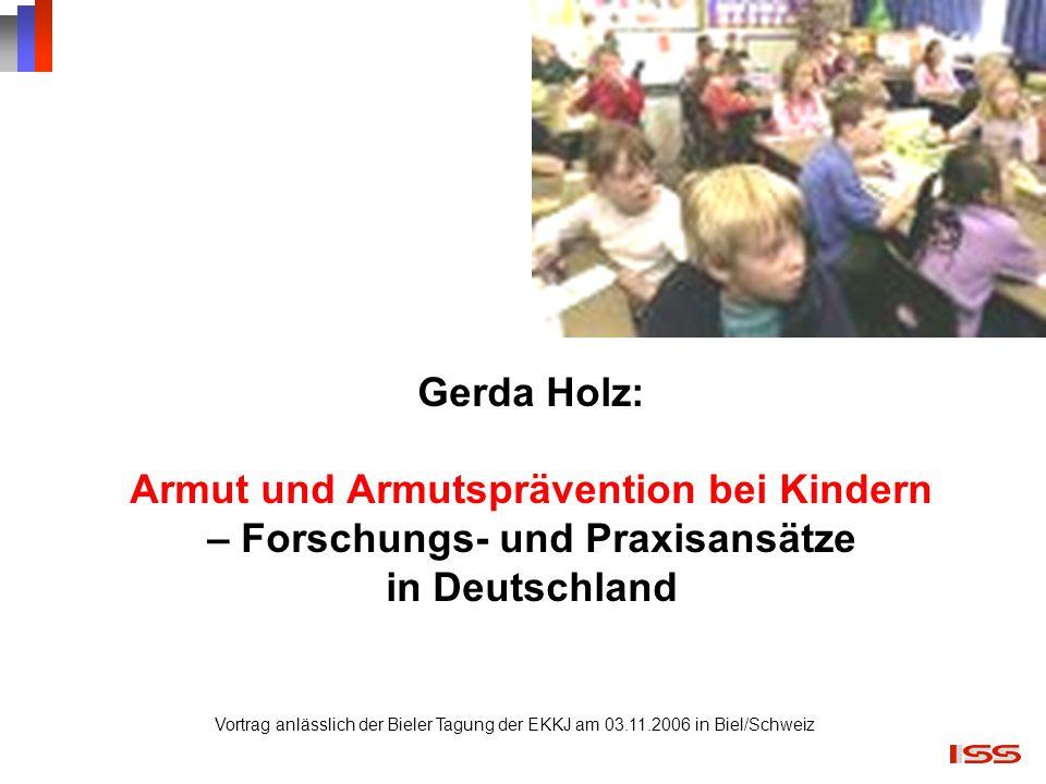 Gerda Holz: Armut und Armutsprävention bei Kindern – Forschungs- und Praxisansätze in Deutschland