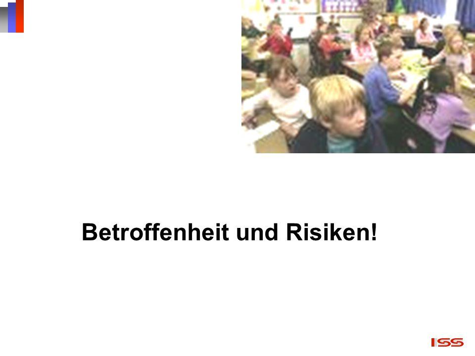 Betroffenheit und Risiken!