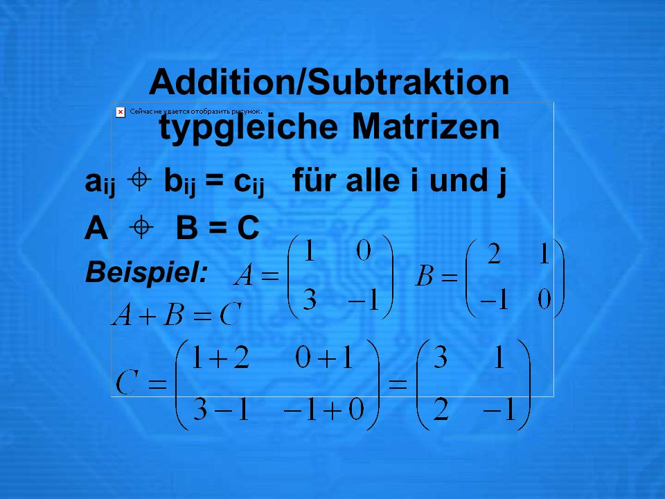 Addition/Subtraktion typgleiche Matrizen