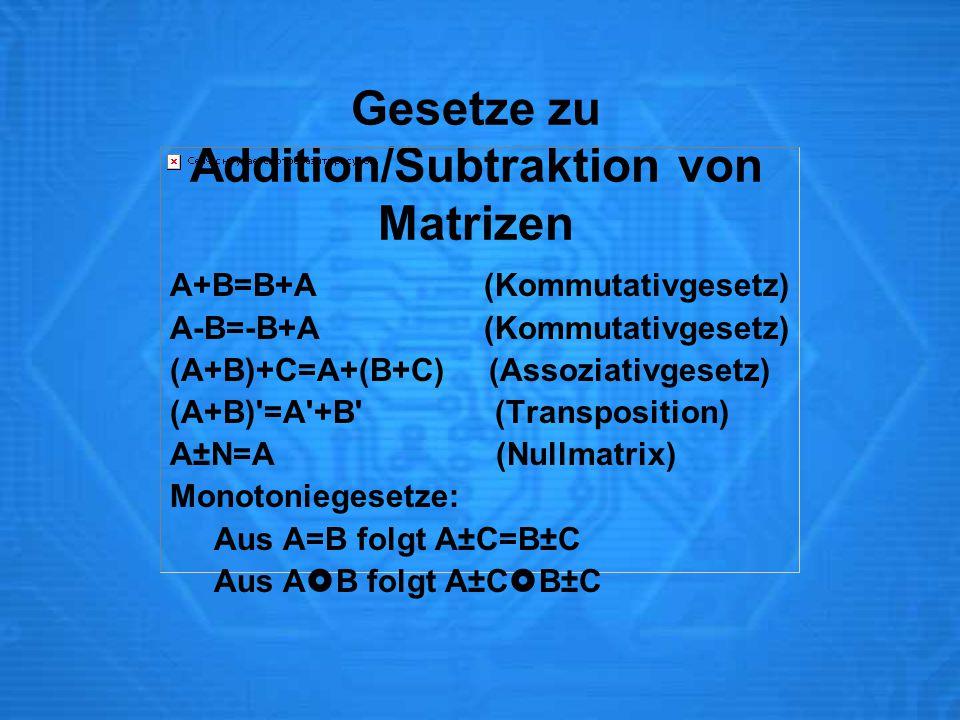 Gesetze zu Addition/Subtraktion von Matrizen