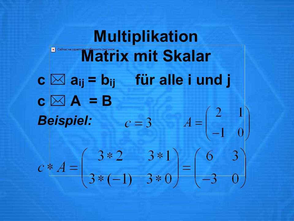 Multiplikation Matrix mit Skalar
