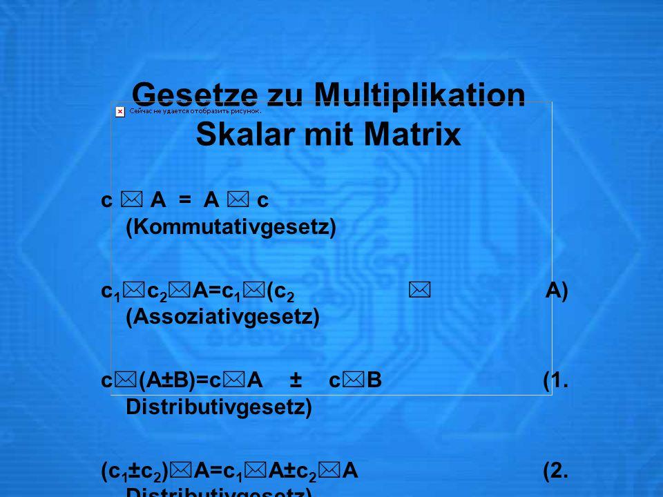 Gesetze zu Multiplikation Skalar mit Matrix