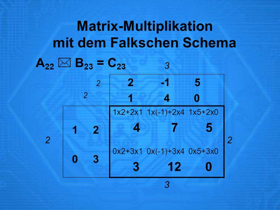 Matrix-Multiplikation mit dem Falkschen Schema