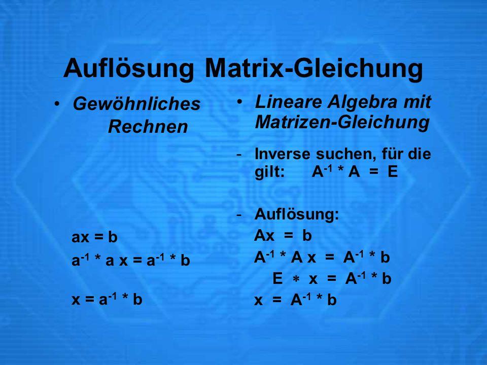 Auflösung Matrix-Gleichung
