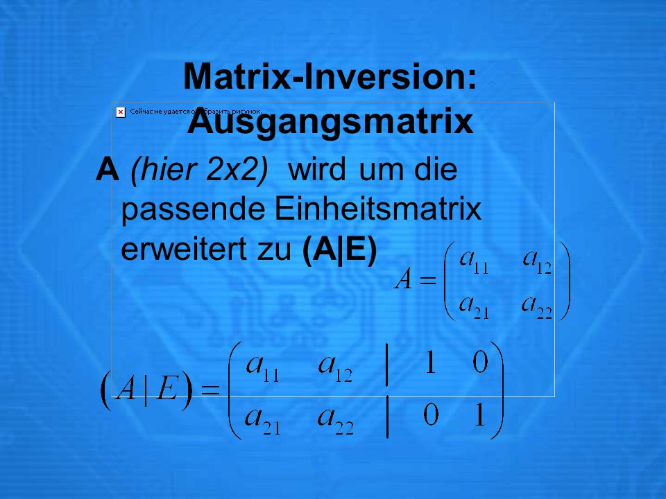 Matrix-Inversion: Ausgangsmatrix