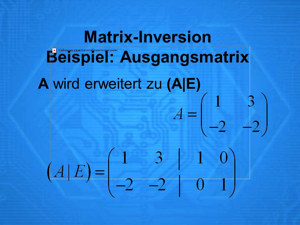 Matrix-Inversion Beispiel: Ausgangsmatrix