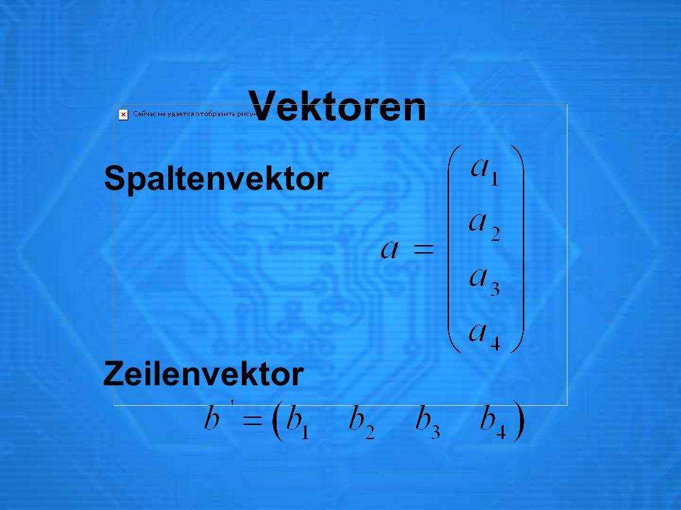 Vektoren Spaltenvektor Zeilenvektor